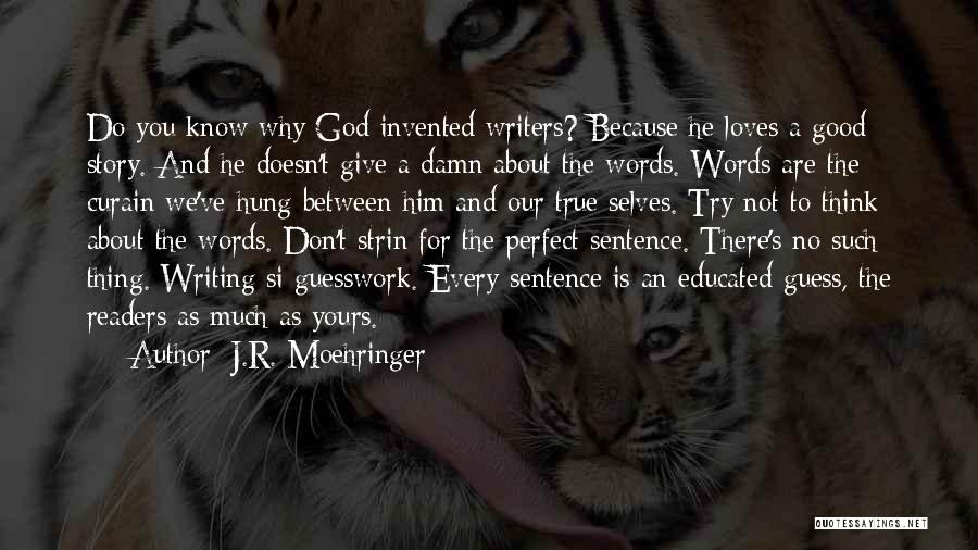 Guess Who Loves You Quotes By J.R. Moehringer