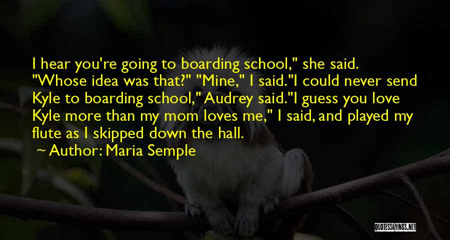 Guess Who Loves You Quotes By Maria Semple