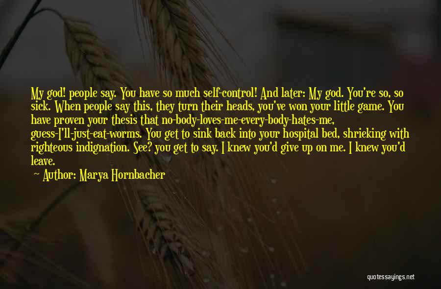 Guess Who Loves You Quotes By Marya Hornbacher