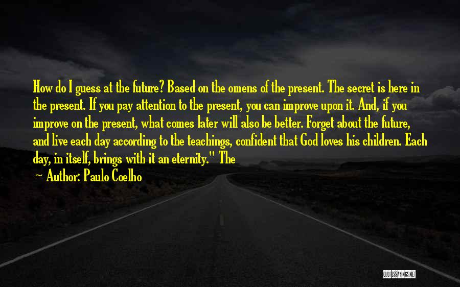 Guess Who Loves You Quotes By Paulo Coelho