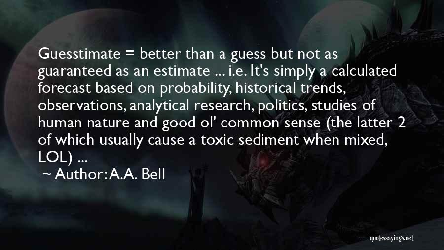 Guesstimate Quotes By A.A. Bell