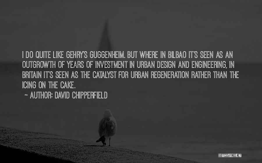 Guggenheim Quotes By David Chipperfield