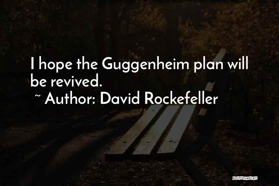 Guggenheim Quotes By David Rockefeller