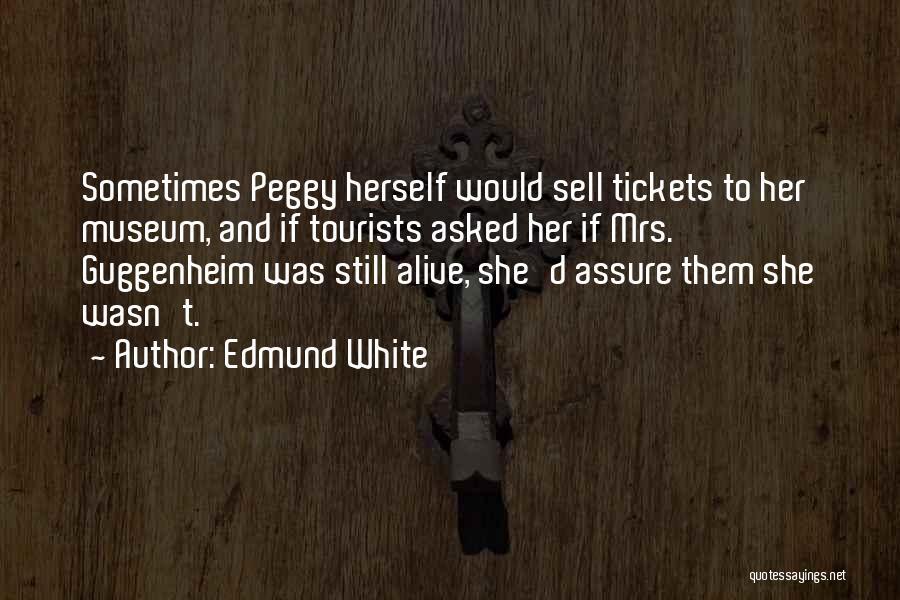 Guggenheim Quotes By Edmund White