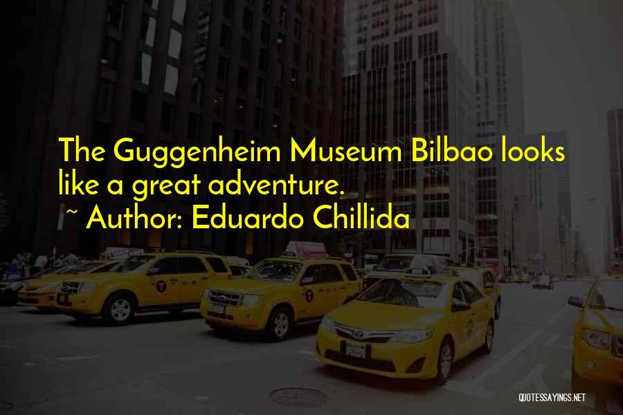 Guggenheim Quotes By Eduardo Chillida