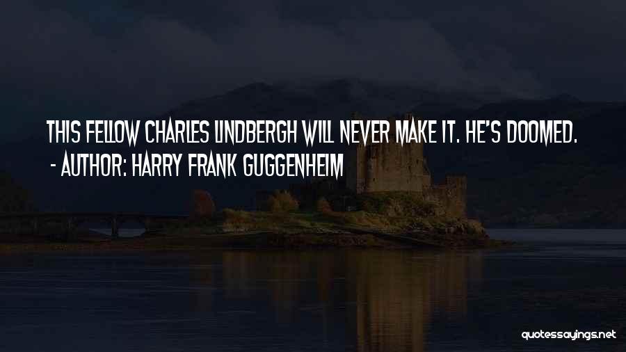 Guggenheim Quotes By Harry Frank Guggenheim
