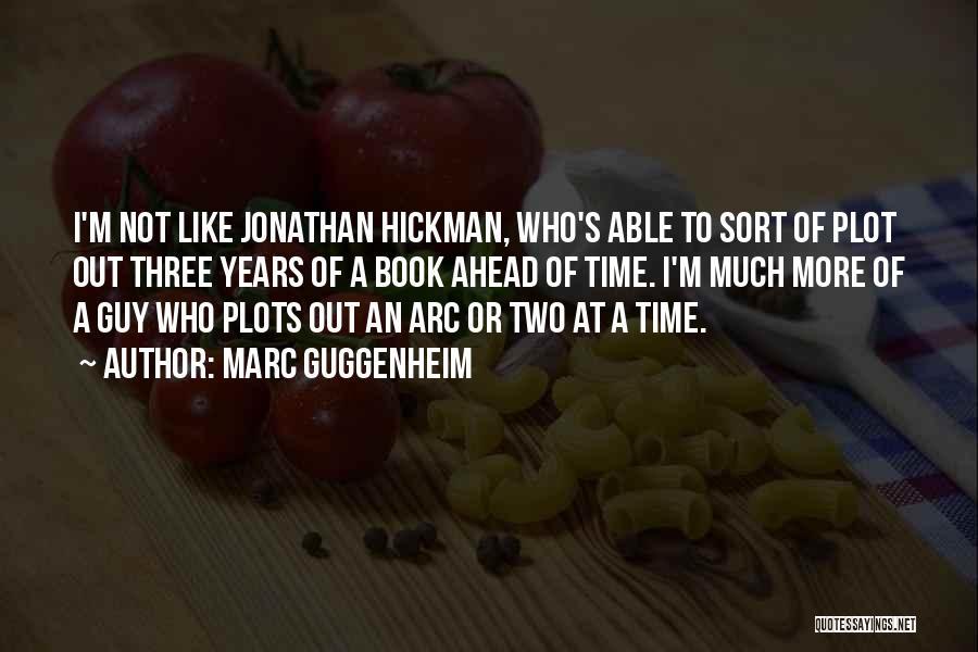 Guggenheim Quotes By Marc Guggenheim