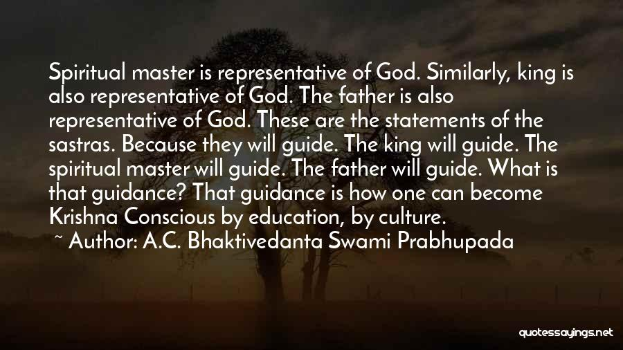 Guidance Of God Quotes By A.C. Bhaktivedanta Swami Prabhupada