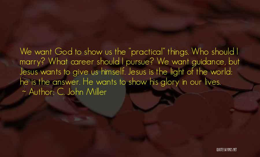Guidance Of God Quotes By C. John Miller
