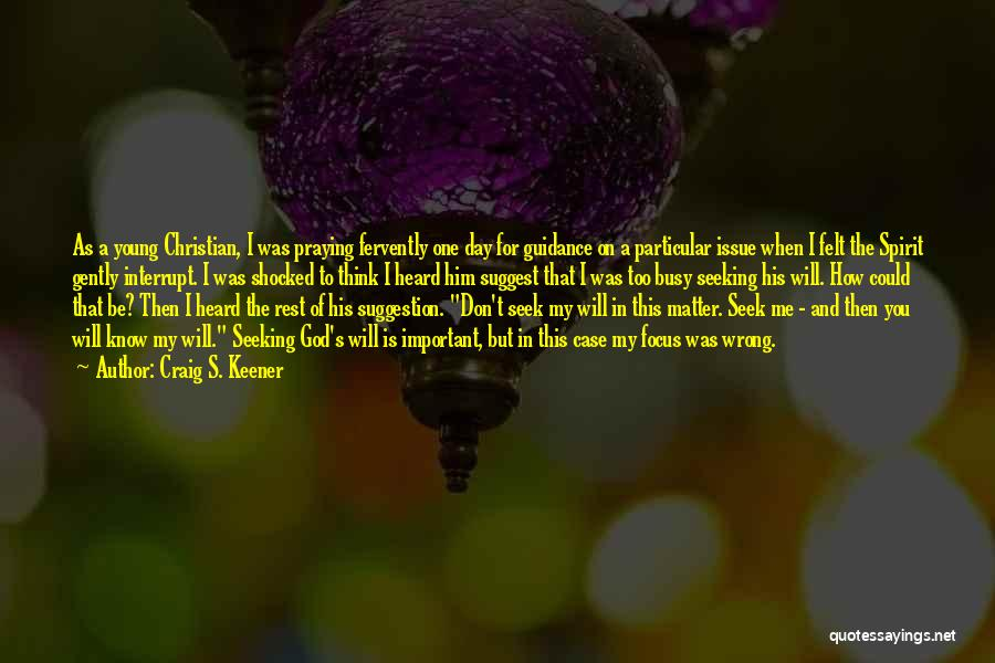 Guidance Of God Quotes By Craig S. Keener