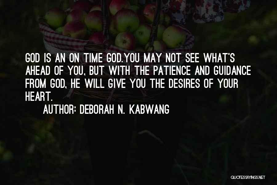 Guidance Of God Quotes By Deborah N. Kabwang