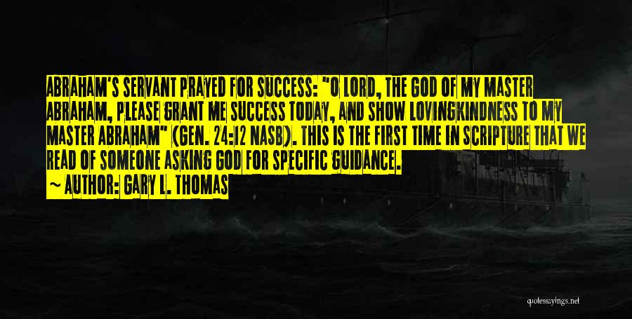 Guidance Of God Quotes By Gary L. Thomas
