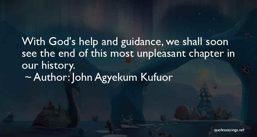 Guidance Of God Quotes By John Agyekum Kufuor