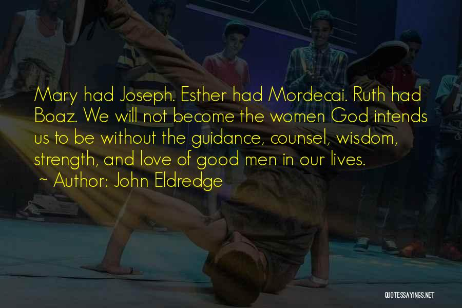 Guidance Of God Quotes By John Eldredge