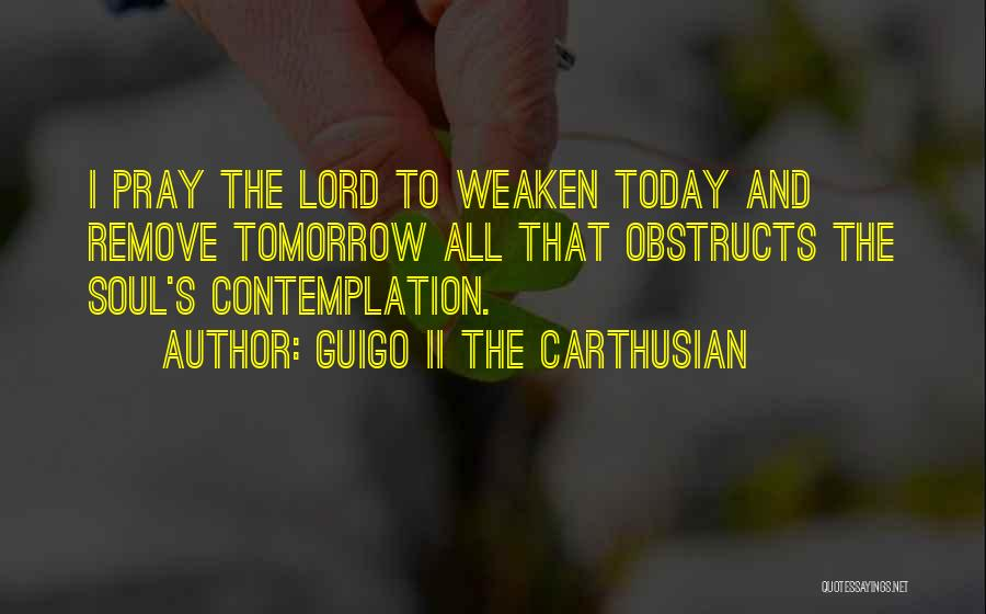 Guigo II The Carthusian Quotes 1082321