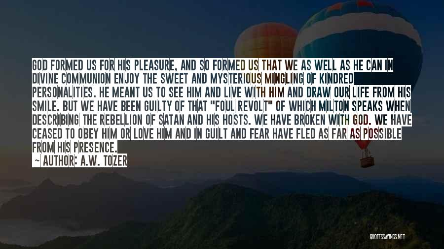 Guilty As A Quotes By A.W. Tozer