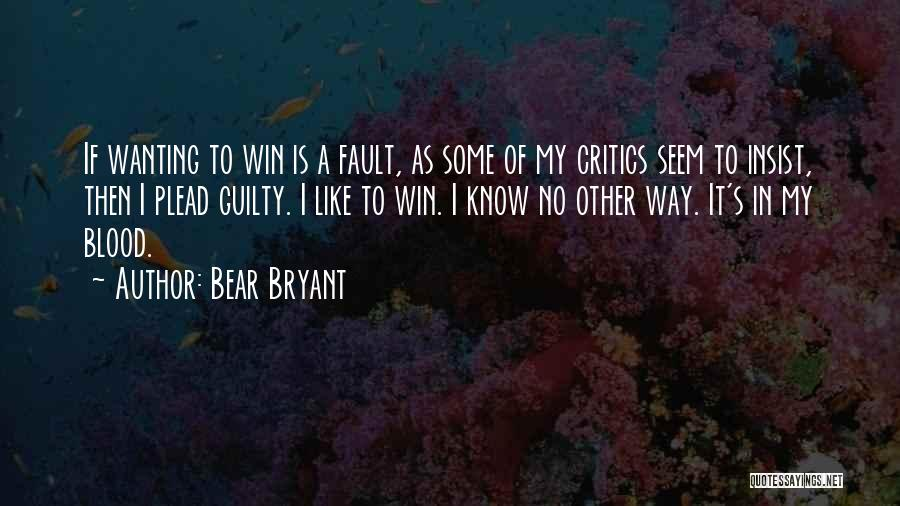 Guilty As A Quotes By Bear Bryant