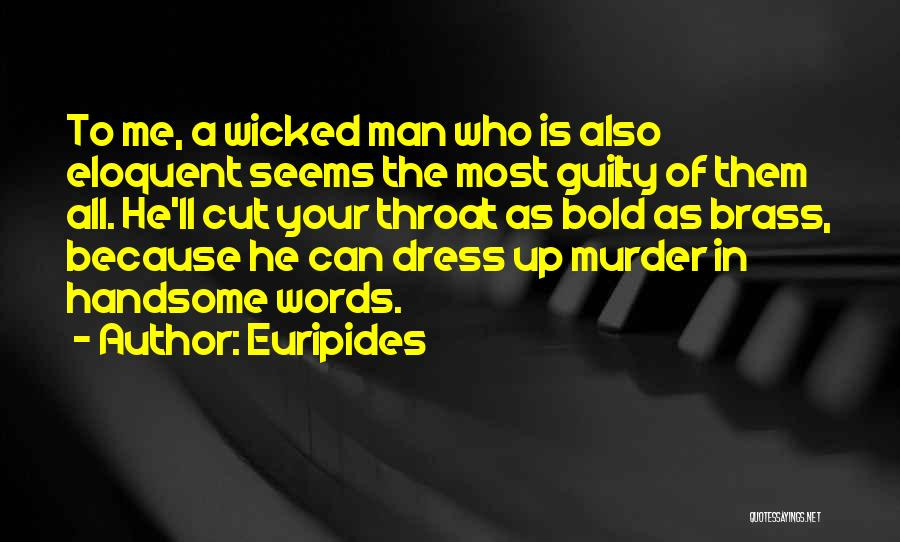 Guilty As A Quotes By Euripides