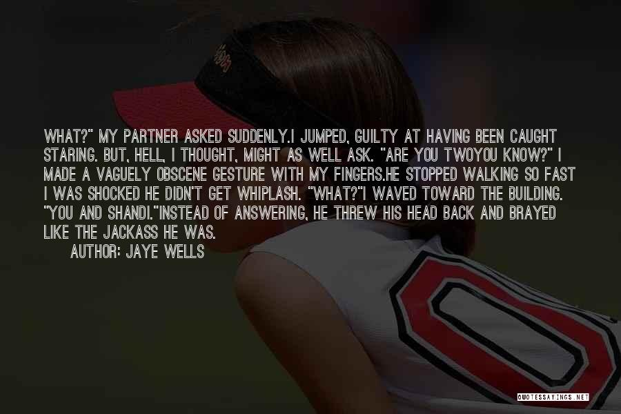 Guilty As A Quotes By Jaye Wells