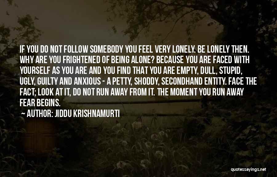 Guilty As A Quotes By Jiddu Krishnamurti