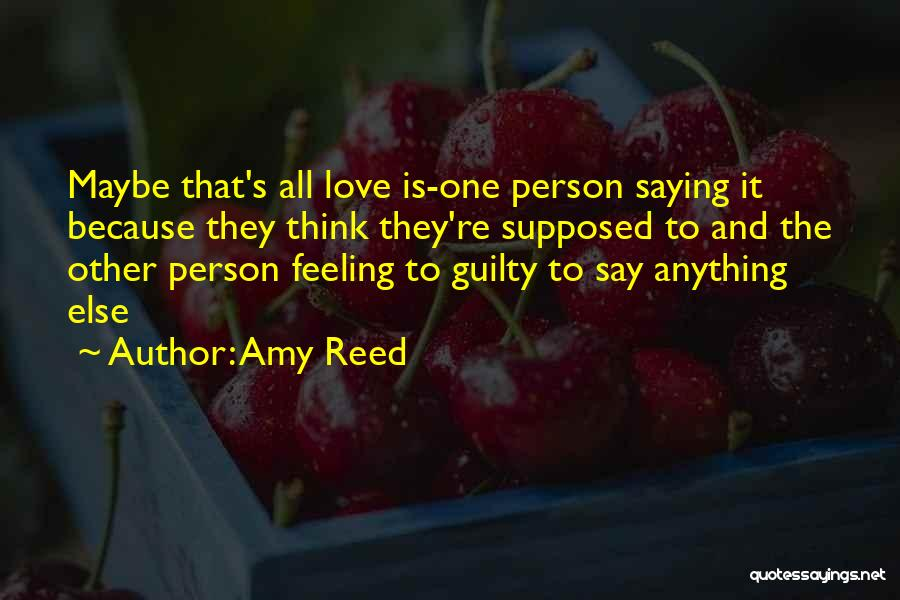Guilty Person Quotes By Amy Reed