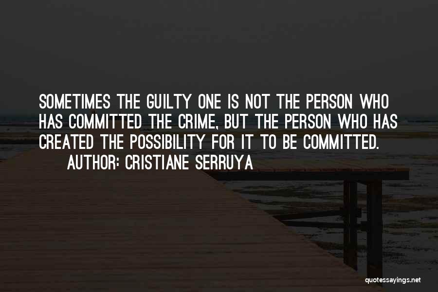 Guilty Person Quotes By Cristiane Serruya
