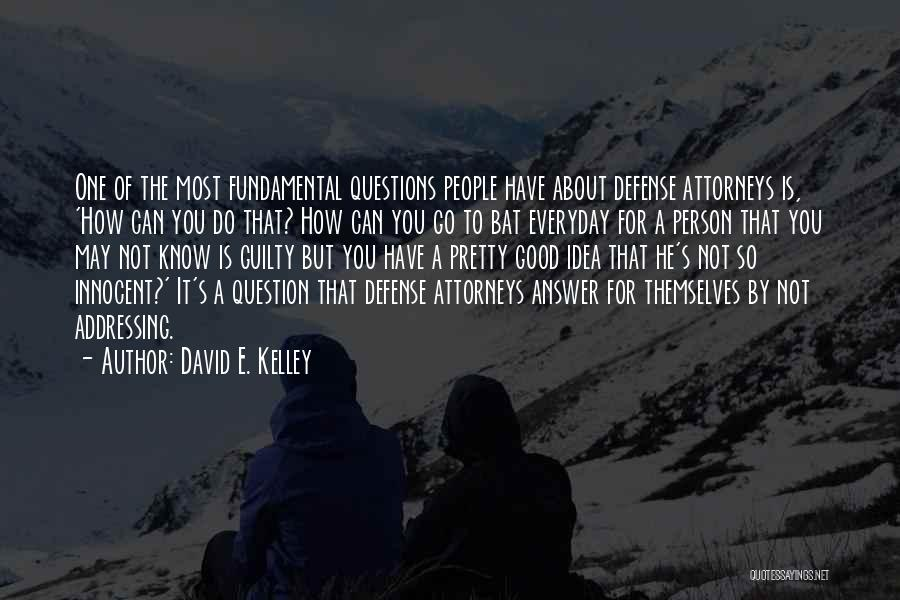 Guilty Person Quotes By David E. Kelley