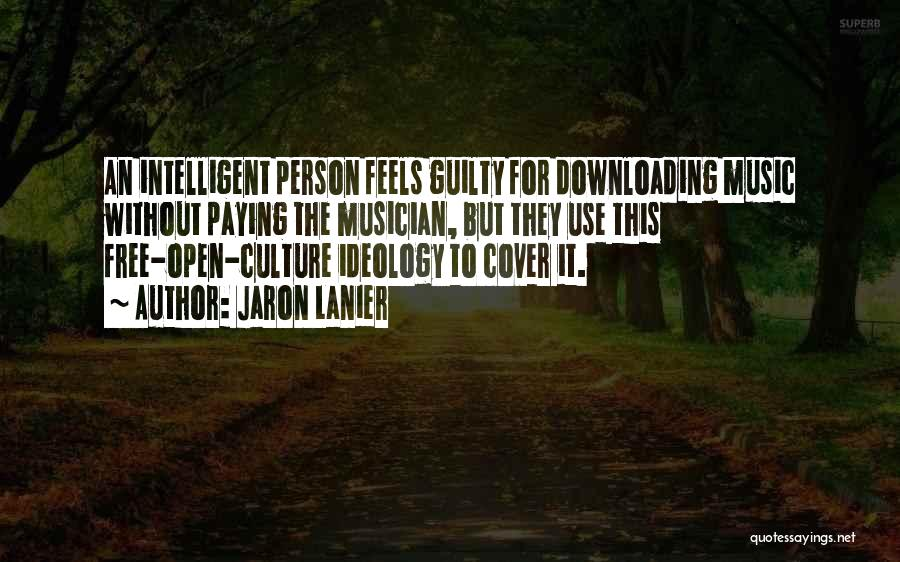 Guilty Person Quotes By Jaron Lanier