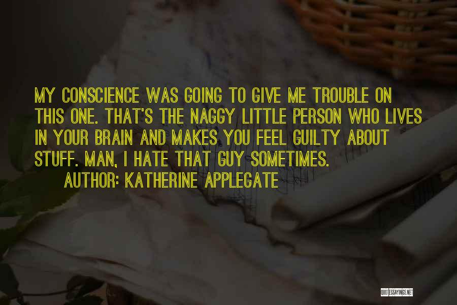 Guilty Person Quotes By Katherine Applegate