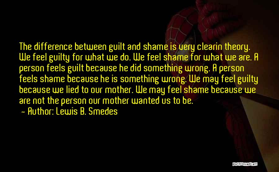 Guilty Person Quotes By Lewis B. Smedes