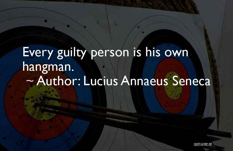 Guilty Person Quotes By Lucius Annaeus Seneca