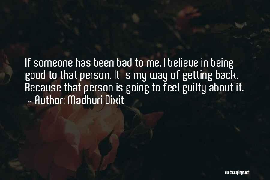 Guilty Person Quotes By Madhuri Dixit