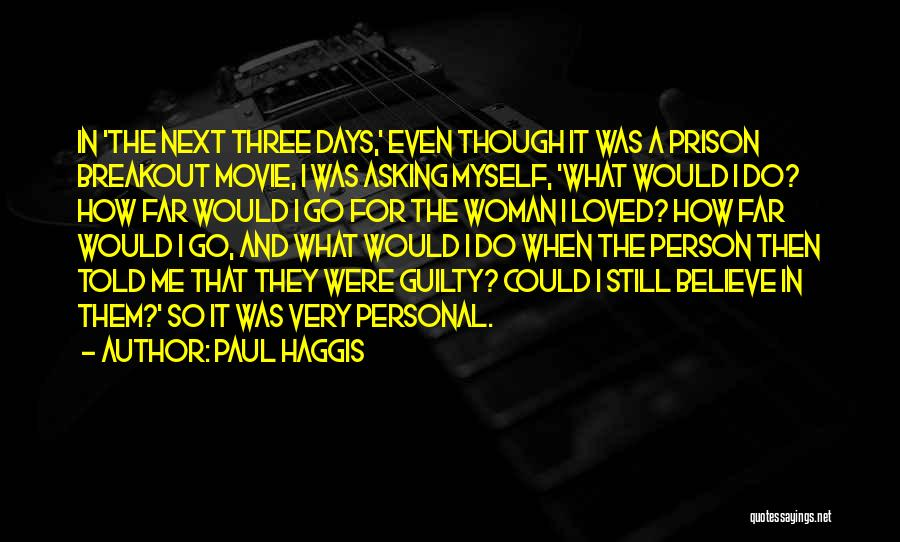 Guilty Person Quotes By Paul Haggis
