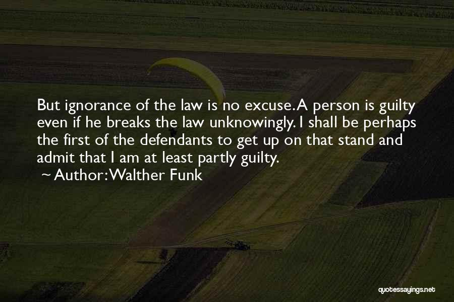 Guilty Person Quotes By Walther Funk