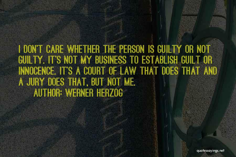Guilty Person Quotes By Werner Herzog