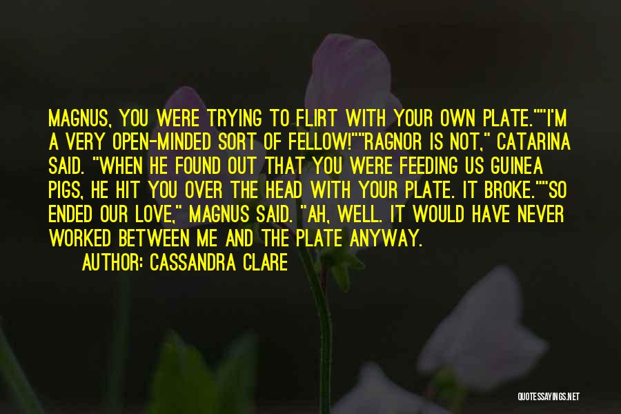 Guinea Quotes By Cassandra Clare