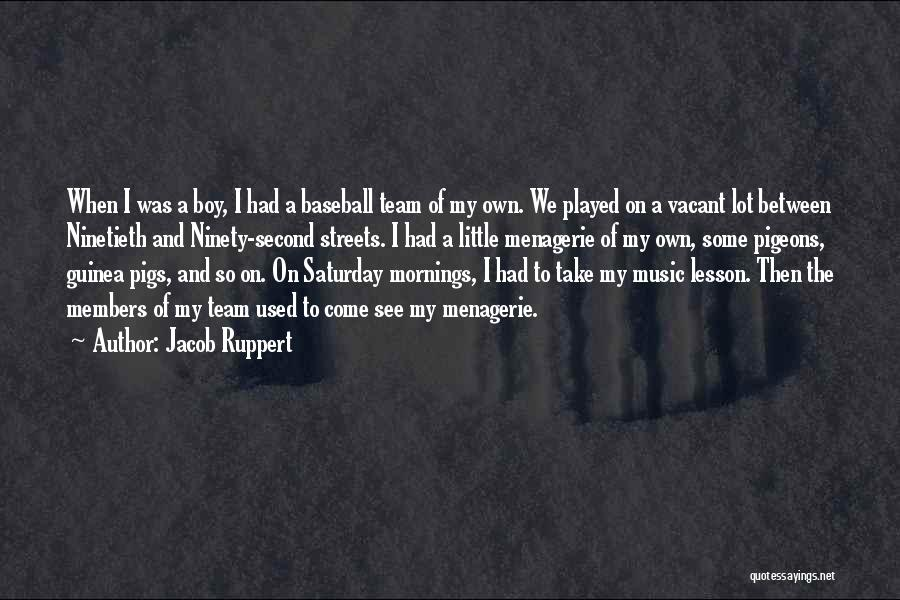 Guinea Quotes By Jacob Ruppert