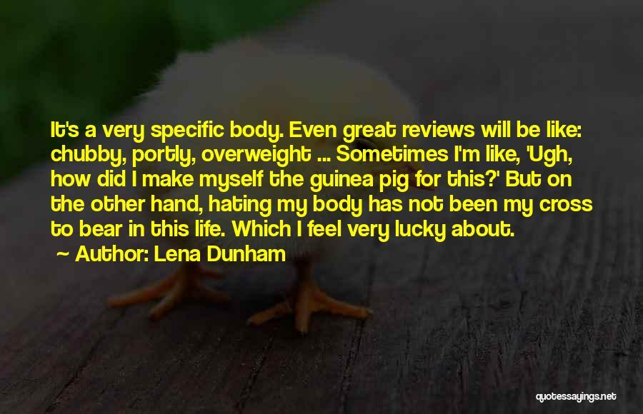 Guinea Quotes By Lena Dunham