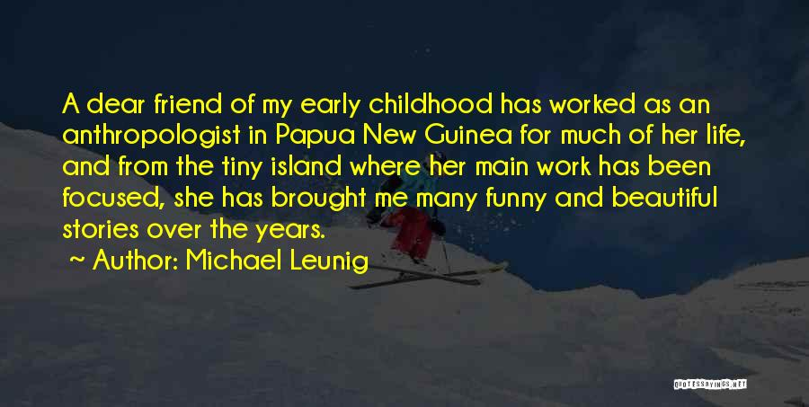 Guinea Quotes By Michael Leunig