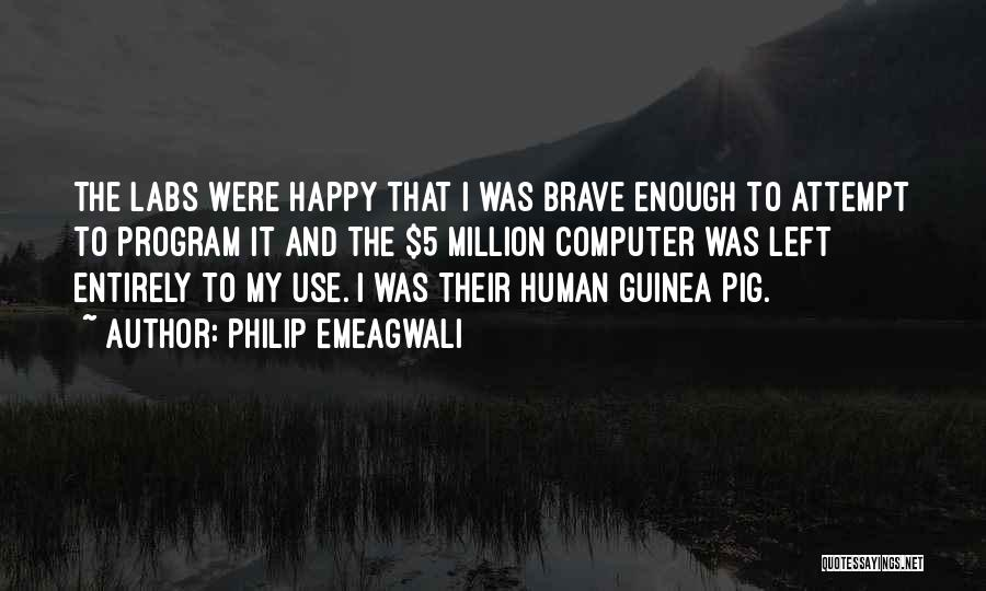 Guinea Quotes By Philip Emeagwali