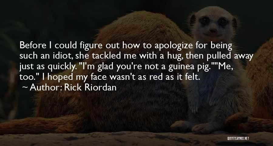 Guinea Quotes By Rick Riordan