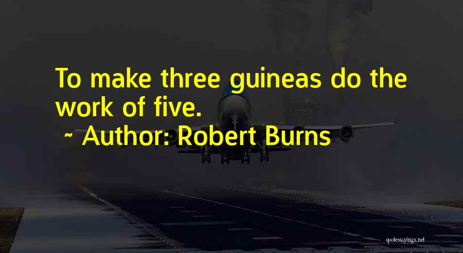 Guinea Quotes By Robert Burns