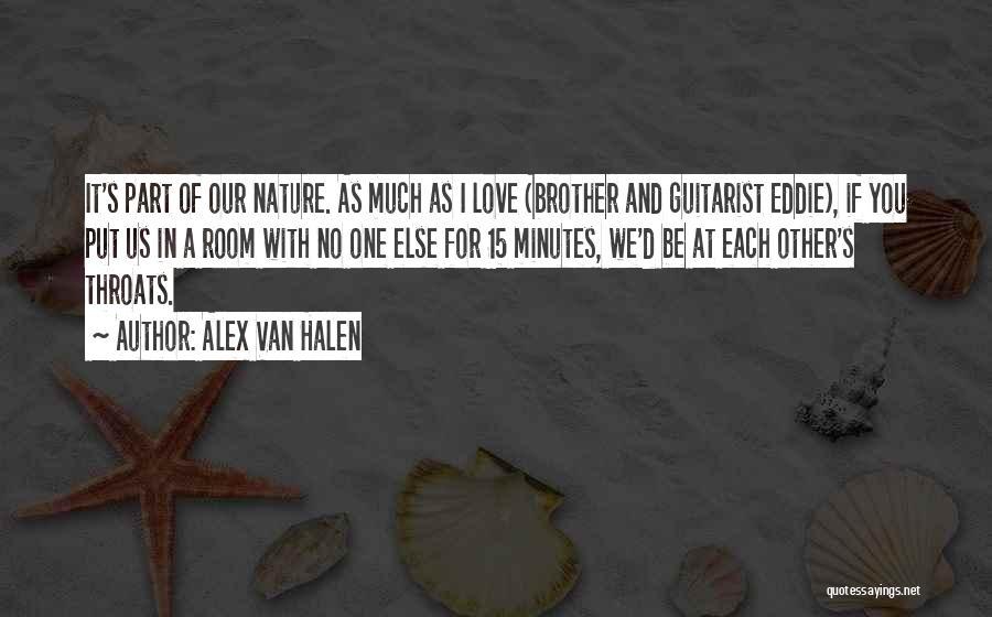 Guitarist Love Quotes By Alex Van Halen