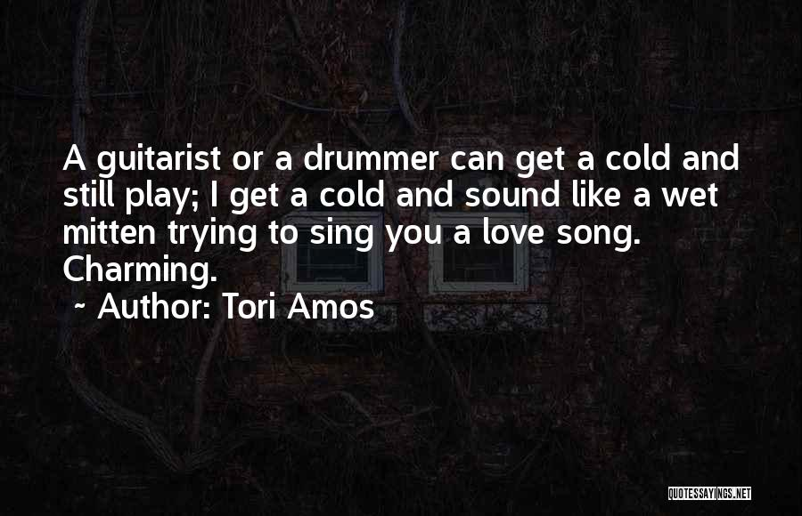 Guitarist Love Quotes By Tori Amos