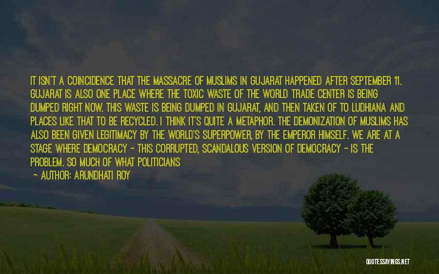 Gujarat Quotes By Arundhati Roy