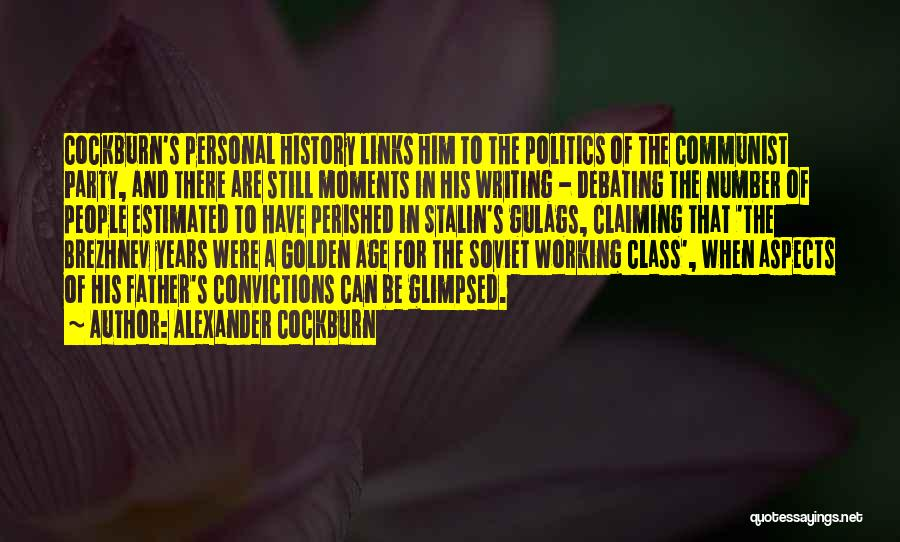 Gulags Quotes By Alexander Cockburn