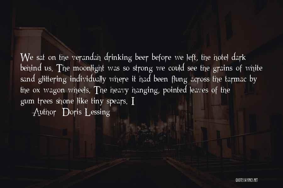 Gum Trees Quotes By Doris Lessing