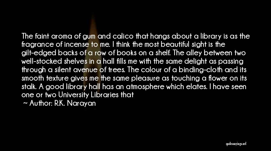 Gum Trees Quotes By R.K. Narayan