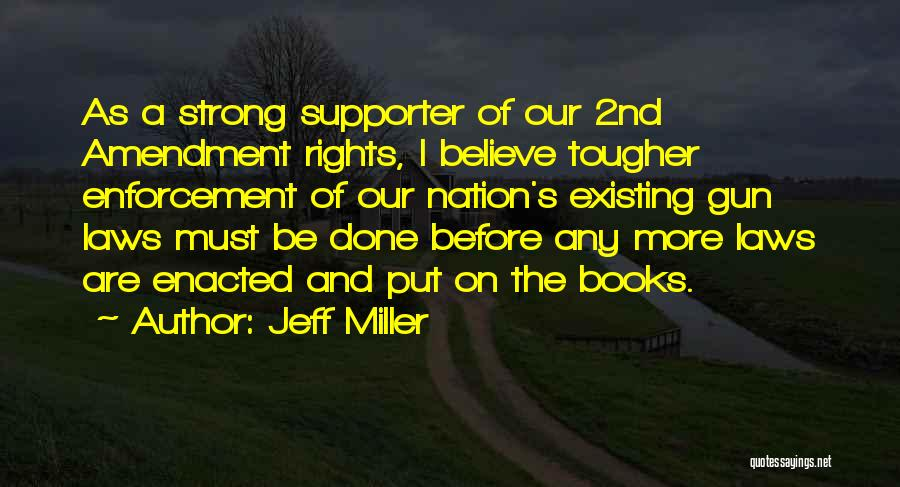 Gun Supporter Quotes By Jeff Miller