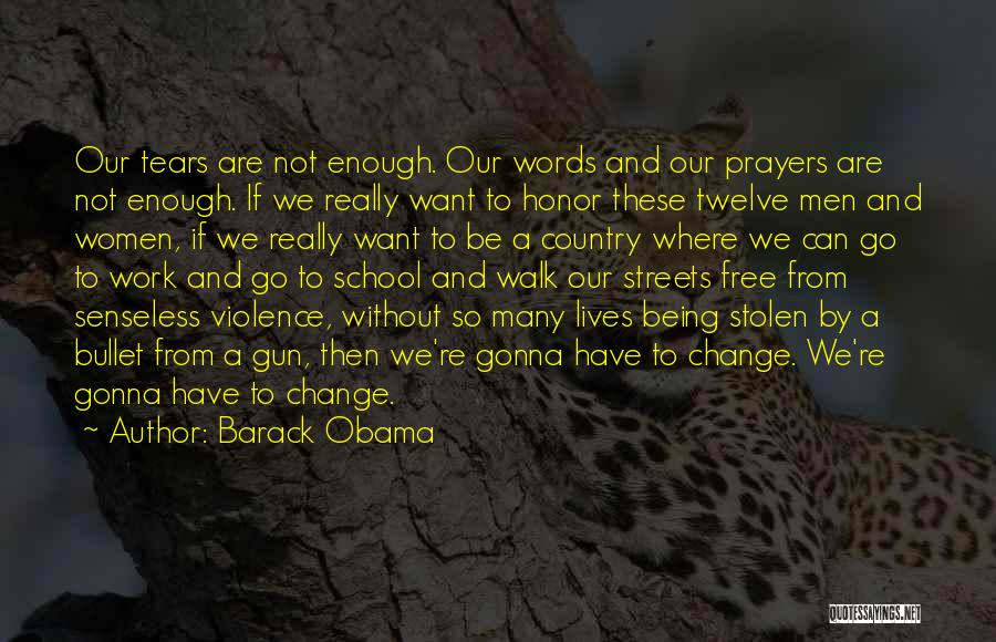 Gun Violence Quotes By Barack Obama